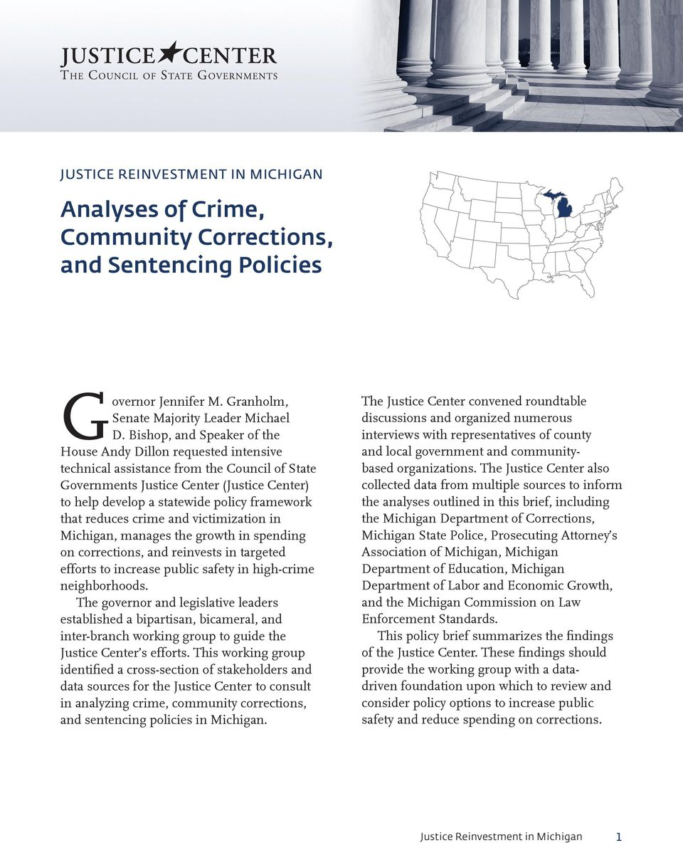 framework that reduces crime and victimization in Michigan, manages the growth in spending on corrections, and reinvests in targeted efforts to increase public safety in high-crime neighborhoods.