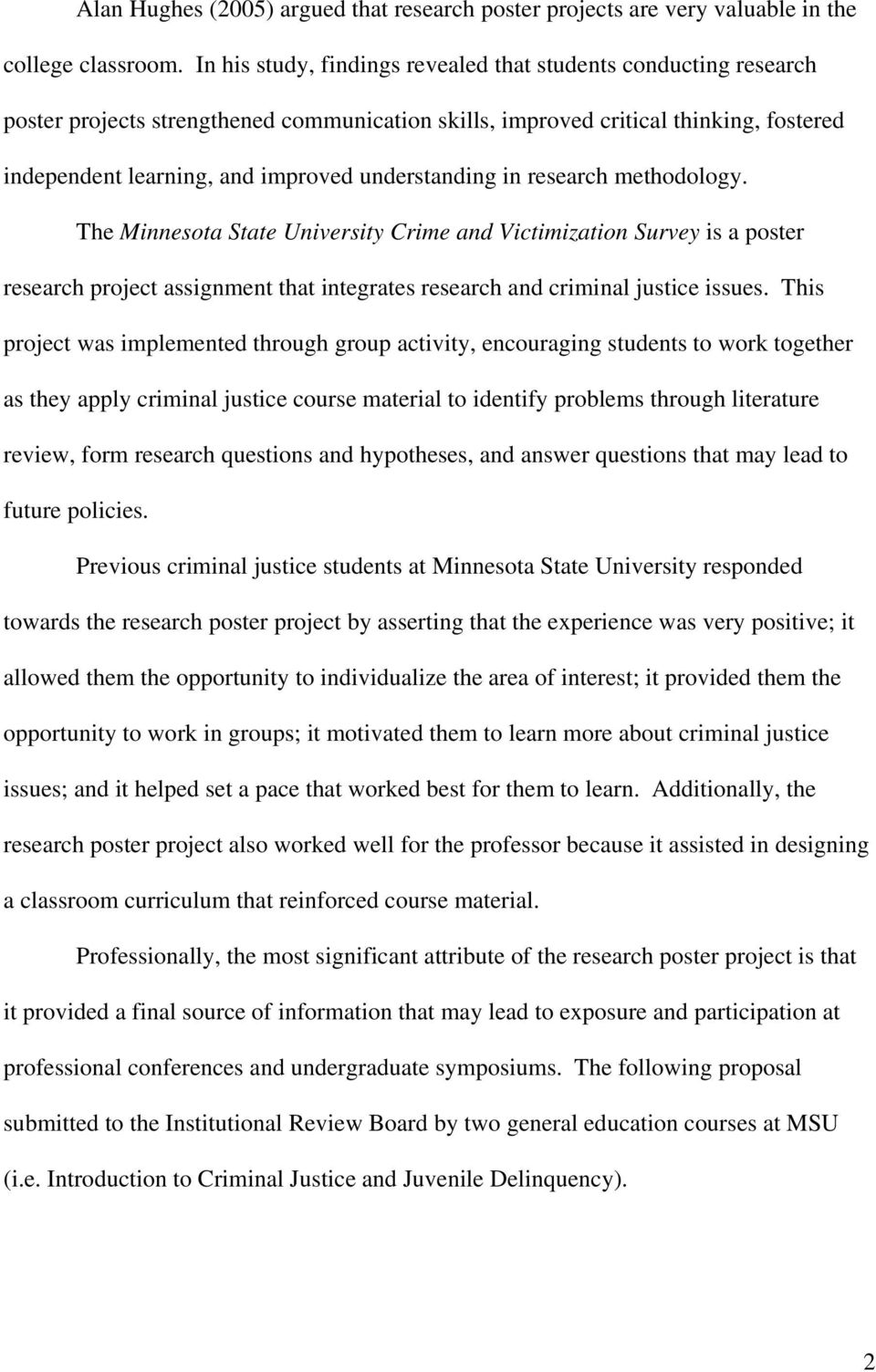 understanding in research methodology. The Minnesota State University Crime and Victimization Survey is a poster research project assignment that integrates research and criminal justice issues.