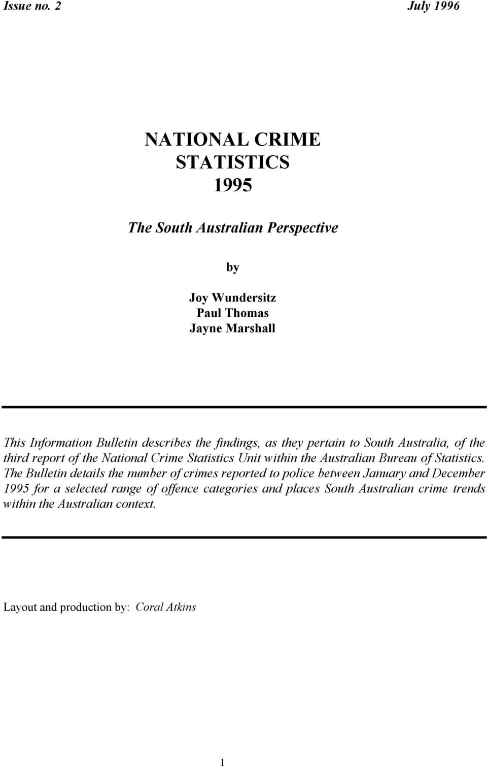 Bulletin describes the findings, as they pertain to South Australia, of the third report of the National Crime Statistics Unit within the