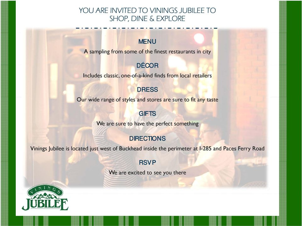 stores are sure to fit any taste GIFTS We are sure to have the perfect something DIRECTIONS Vinings Jubilee is