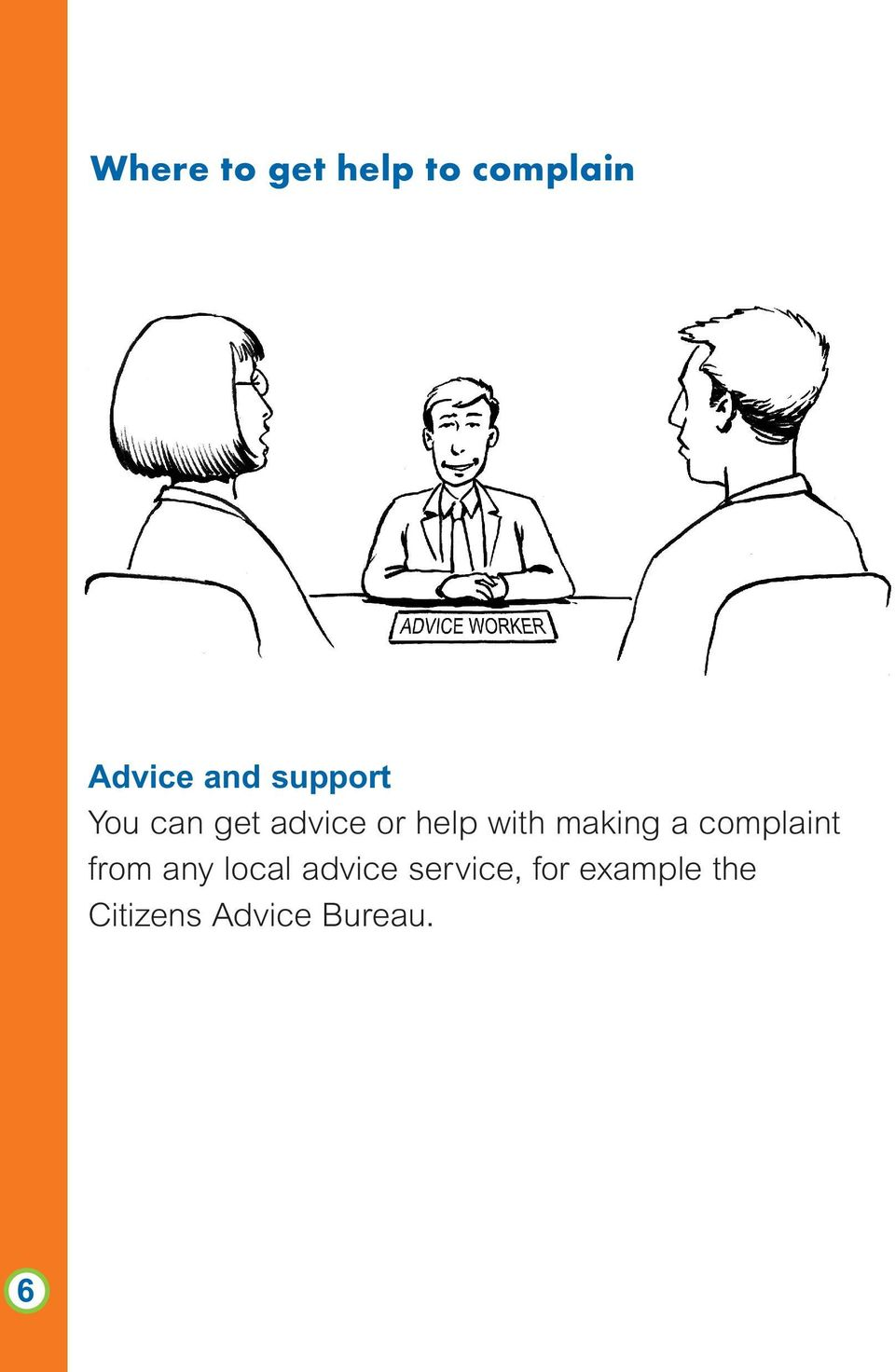 making a complaint from any local advice