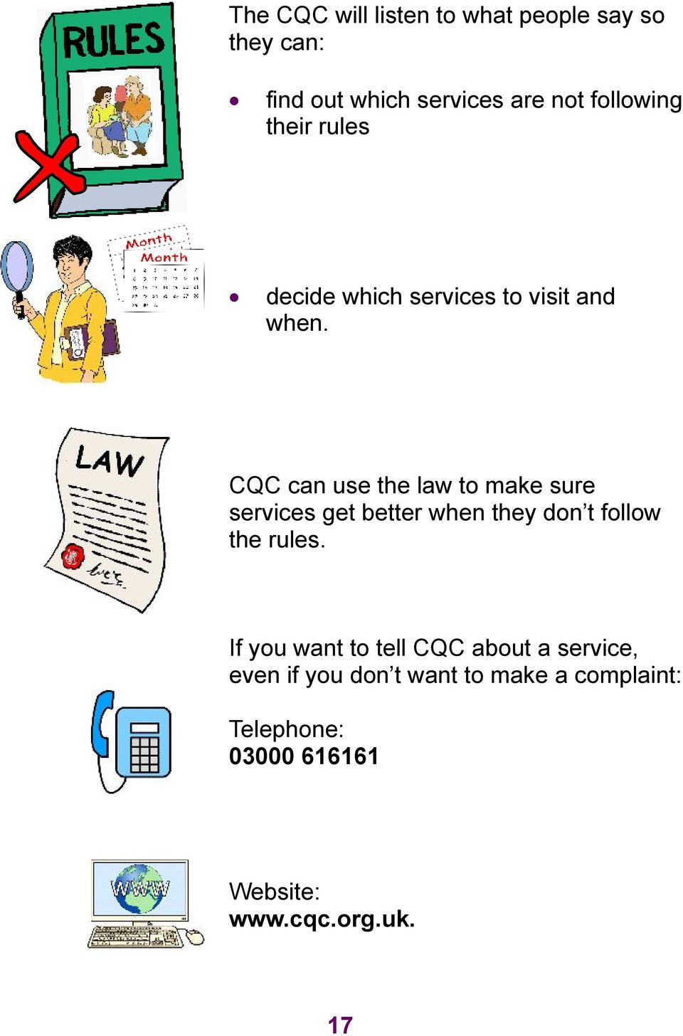 CQC can use the law to make sure services get better when they don t follow the rules.