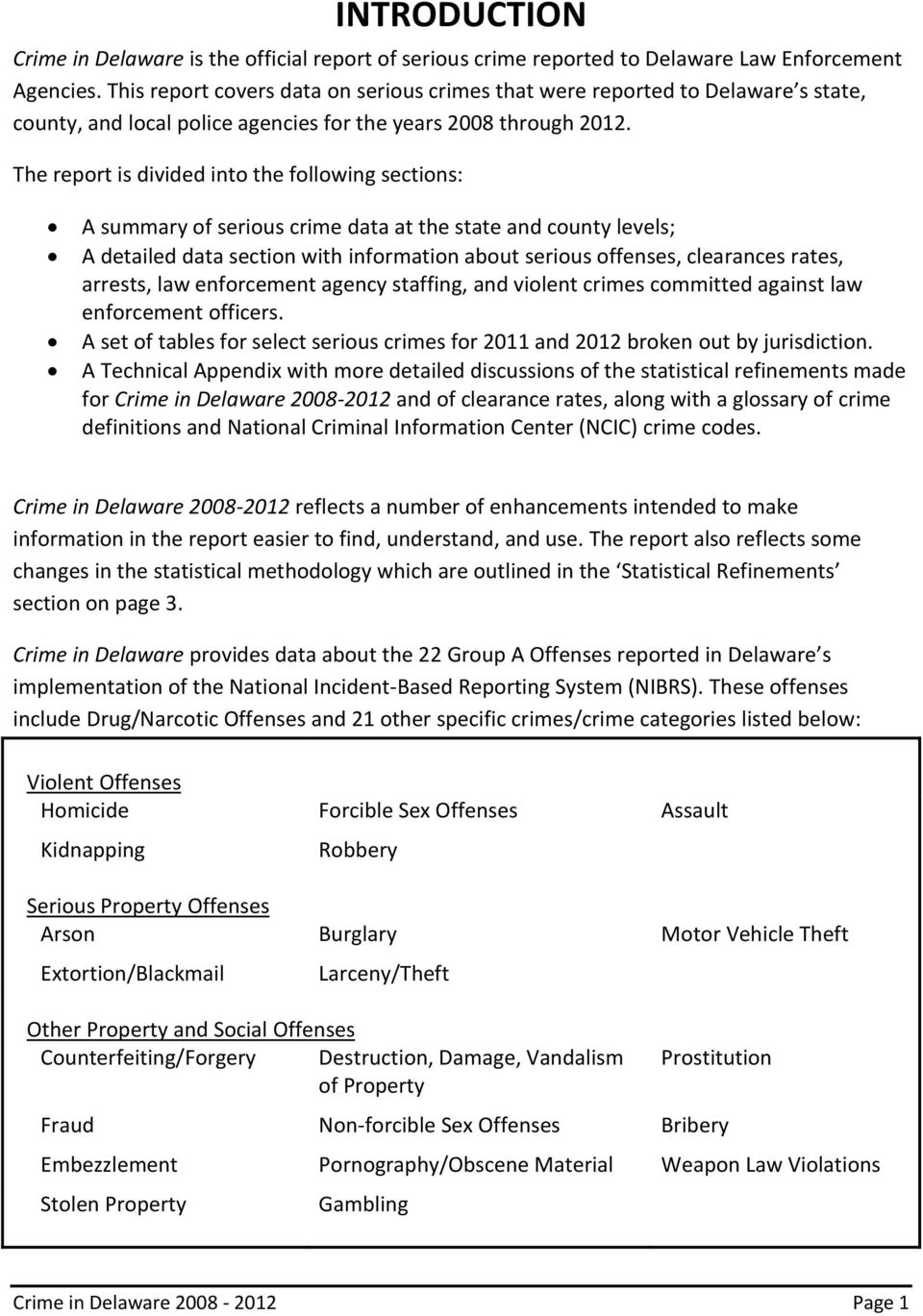 The report is divided into the following sections: A summary of serious crime data at the state and county levels; A detailed data section with information about serious offenses, clearances rates,