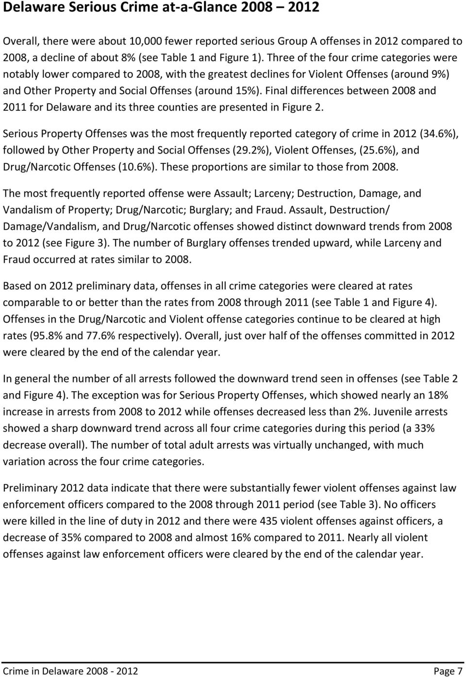 Final differences between 2008 and 2011 for Delaware and its three counties are presented in Figure 2. Serious Property Offenses was the most frequently reported category of crime in 2012 (34.