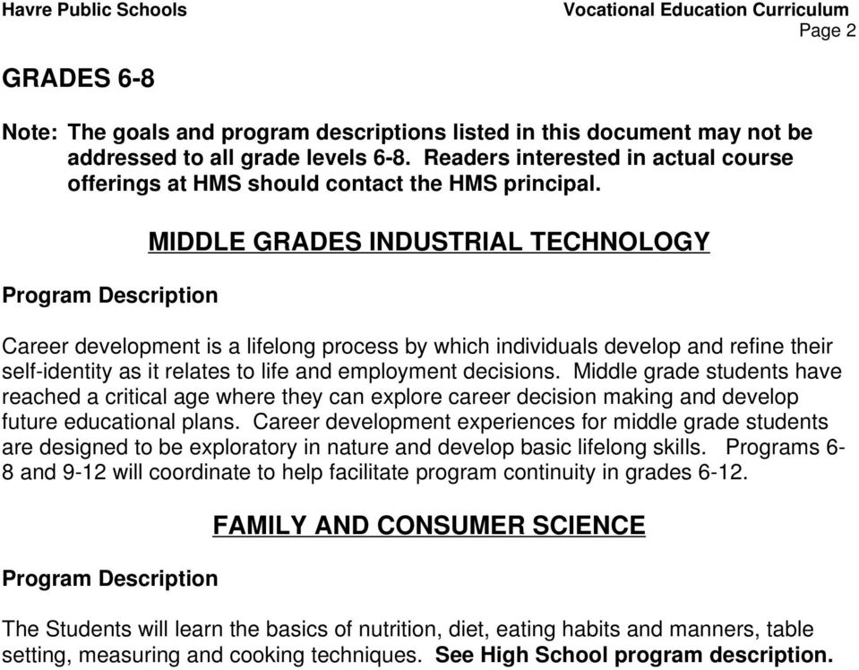 MIDDLE GRADES INDUSTRIAL TECHNOLOGY Career development is a lifelong process by which individuals develop and refine their self-identity as it relates to life and employment decisions.