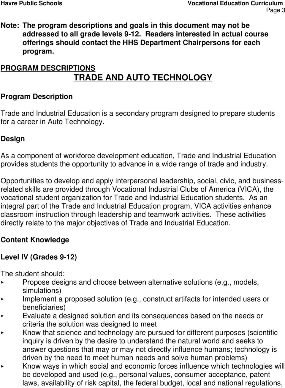 PROGRAM DESCRIPTIONS TRADE AND AUTO TECHNOLOGY Trade and Industrial Education is a secondary program designed to prepare students for a career in Auto Technology.