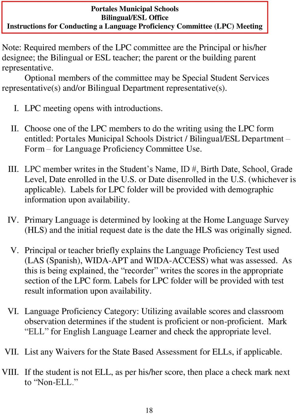 Optional members of the committee may be Special Student Services representative(s) and/or Bilingual Department representative(s). I. LPC meeting opens with introductions. II.