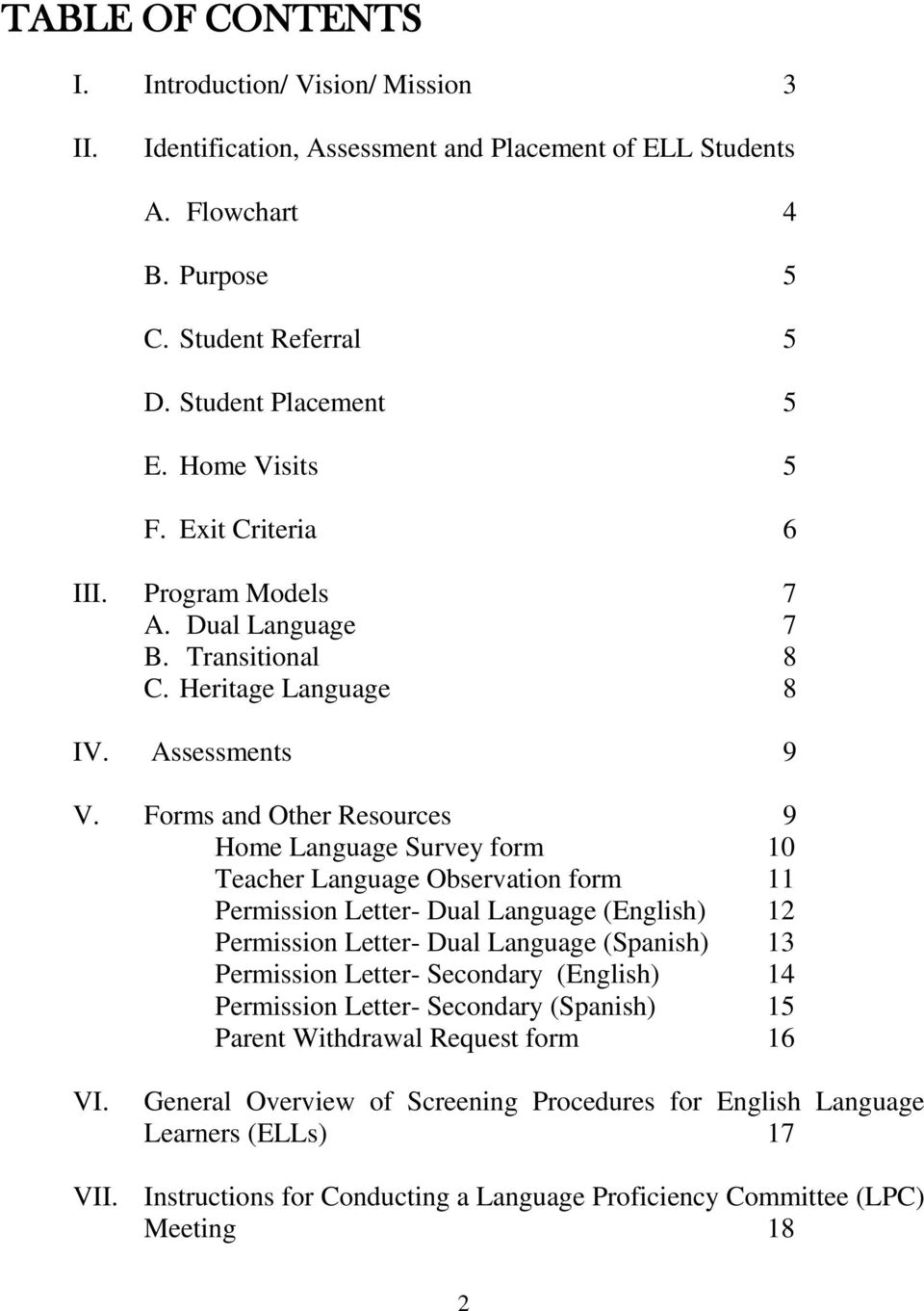 Forms and Other Resources 9 Home Language Survey form 10 Teacher Language Observation form 11 Permission Letter- Dual Language (English) 12 Permission Letter- Dual Language (Spanish) 13 Permission