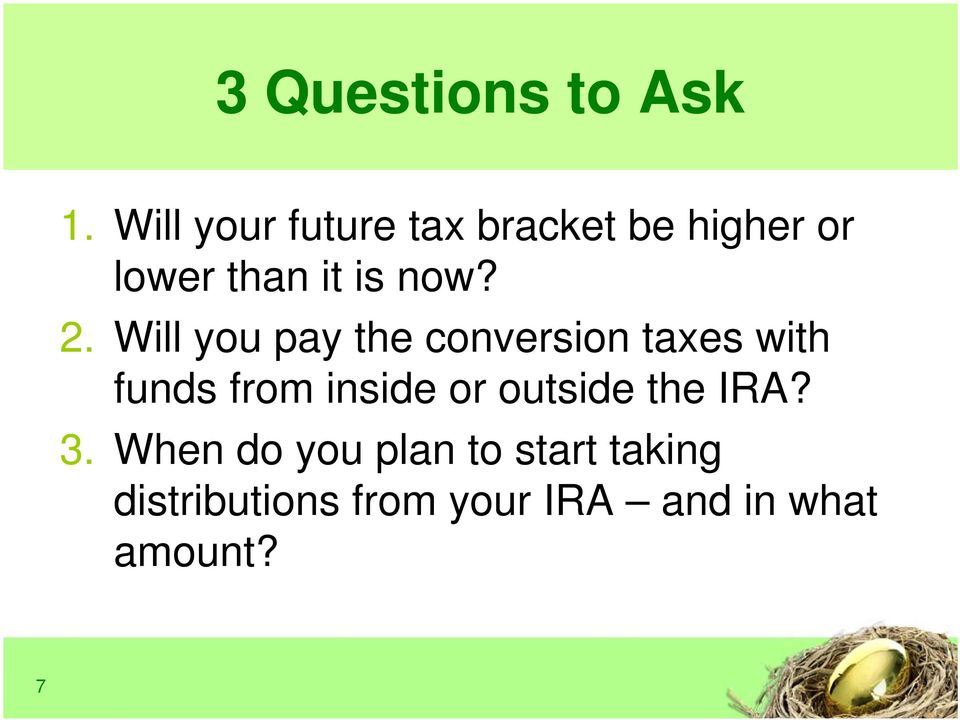 2. Will you pay the conversion taxes with funds from inside or