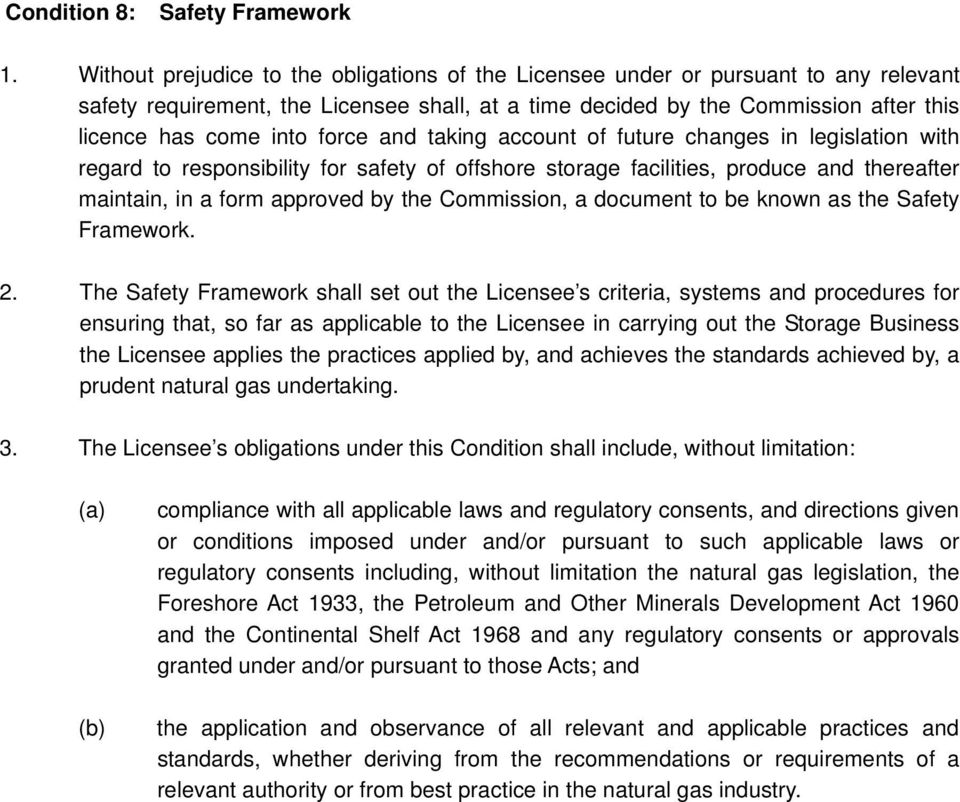 force and taking account of future changes in legislation with regard to responsibility for safety of offshore storage facilities, produce and thereafter maintain, in a form approved by the