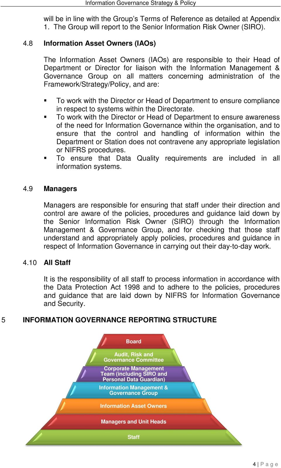 matters concerning administration of the Framework/Strategy/Policy, and are: To work with the Director or Head of Department to ensure compliance in respect to systems within the Directorate.