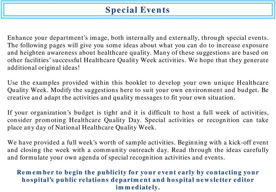 Many of these suggestions are based on other facilities successful Healthcare Quality Week activities. We hope that they generate additional original ideas!