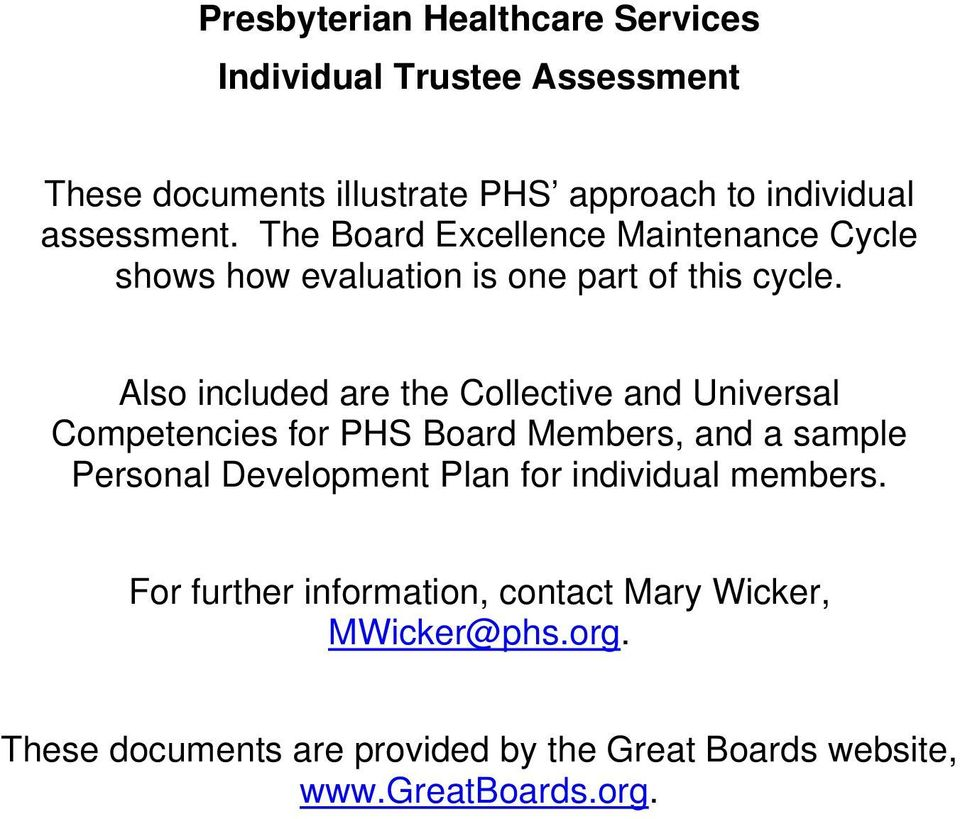 Also included are the Collective and Universal Competencies for PHS Board Members, and a sample Personal Development Plan for