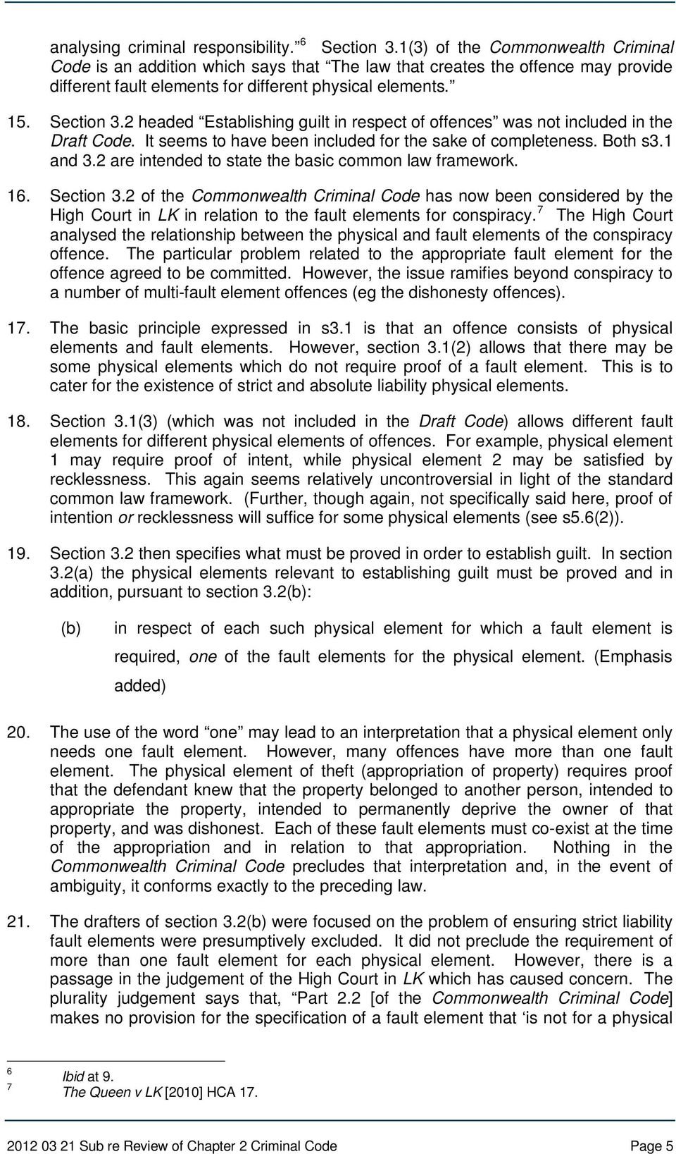 2 headed Establishing guilt in respect of offences was not included in the Draft Code. It seems to have been included for the sake of completeness. Both s3.1 and 3.