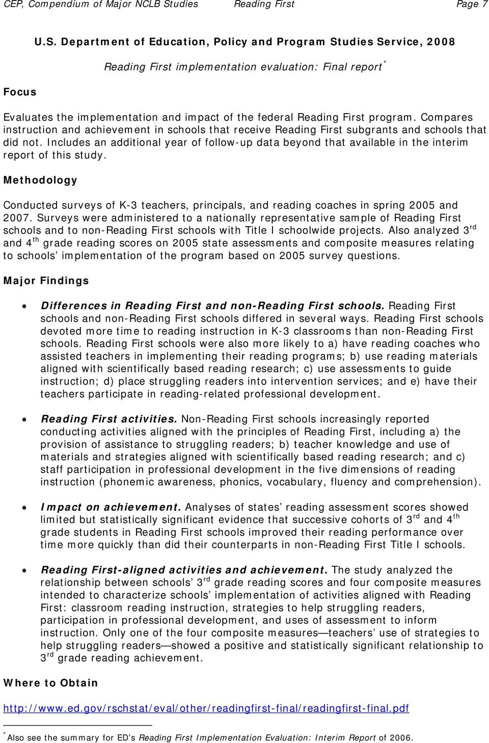 Department of Education, Policy and Program Studies Service, 2008 Reading First implementation evaluation: Final report * Evaluates the implementation and impact of the federal Reading First program.