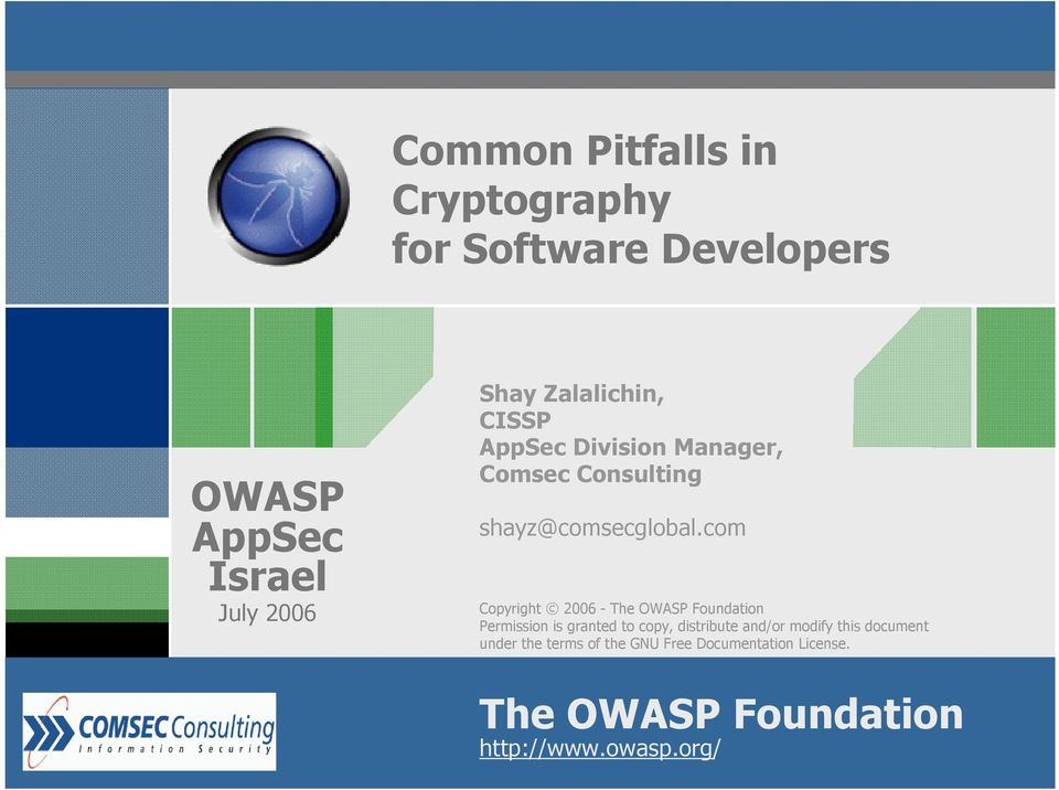 com Copyright 2006 - The OWASP Foundation Permission is granted to copy, distribute and/or