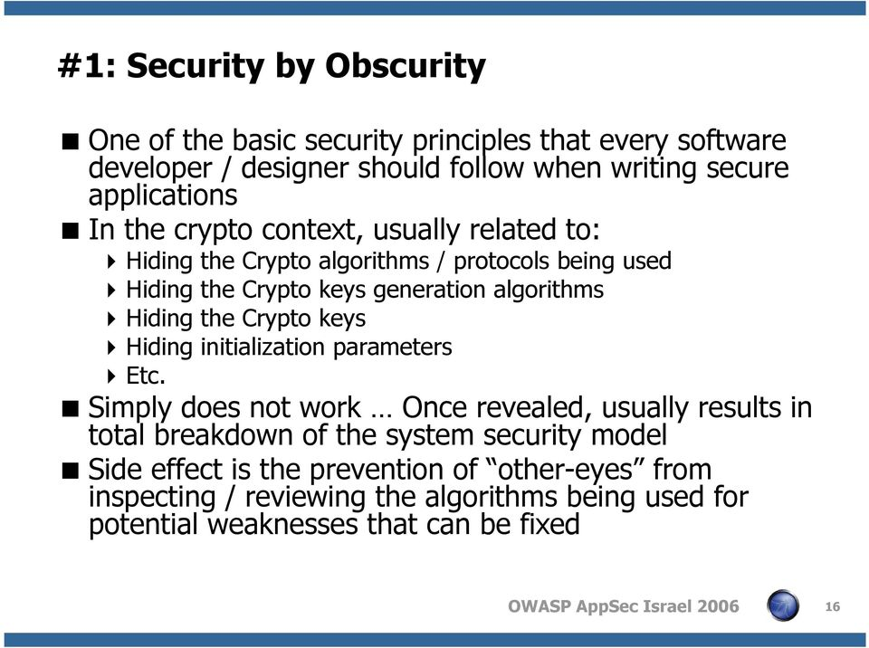 algorithms Hiding the Crypto keys Hiding initialization parameters Etc.