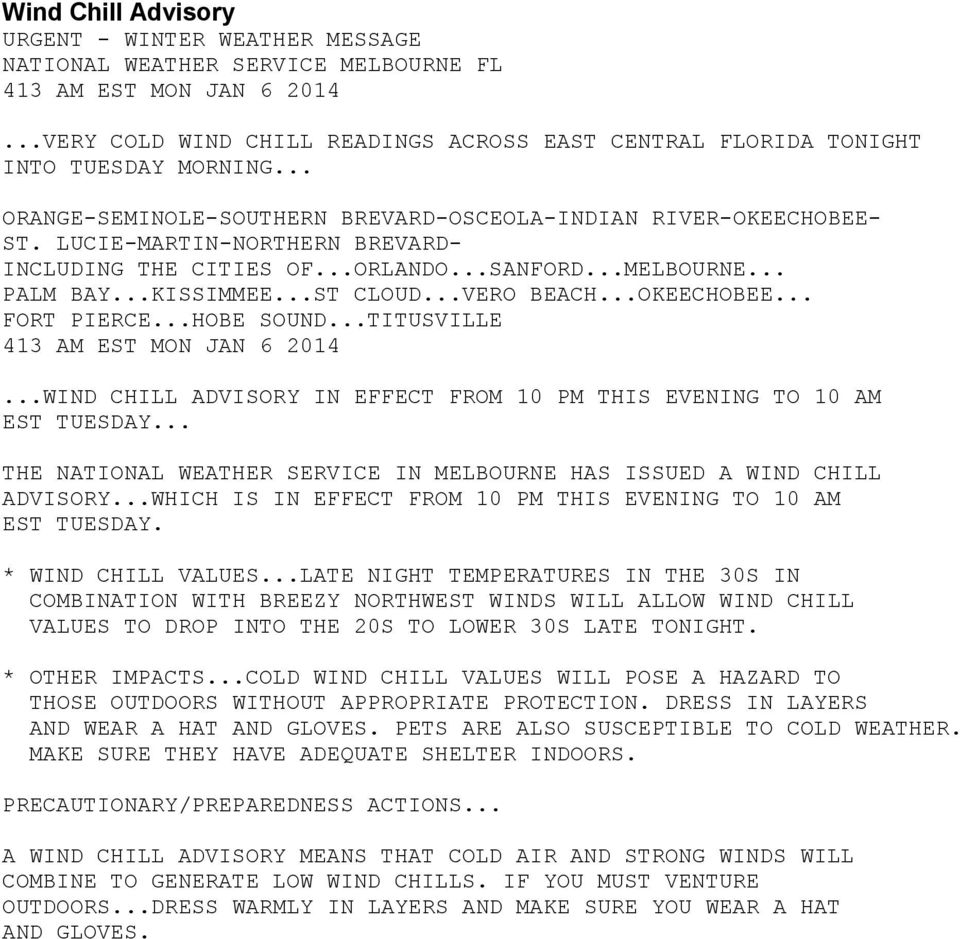 ..VERO BEACH...OKEECHOBEE... FORT PIERCE...HOBE SOUND...TITUSVILLE 413 AM EST MON JAN 6 2014...WIND CHILL ADVISORY IN EFFECT FROM 10 PM THIS EVENING TO 10 AM EST TUESDAY.