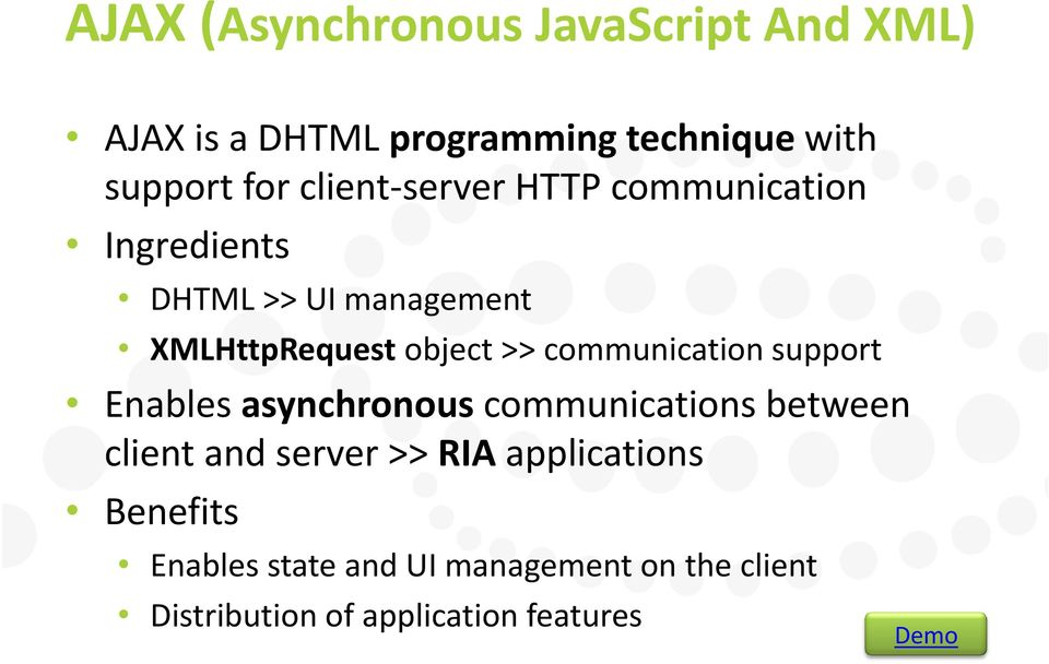 communication support Enables asynchronous communications between client and server >> RIA