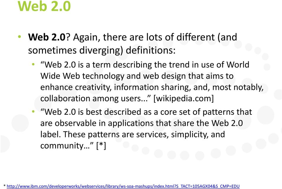 most notably, collaboration amongusers users... [wikipedia.com] Web 2.