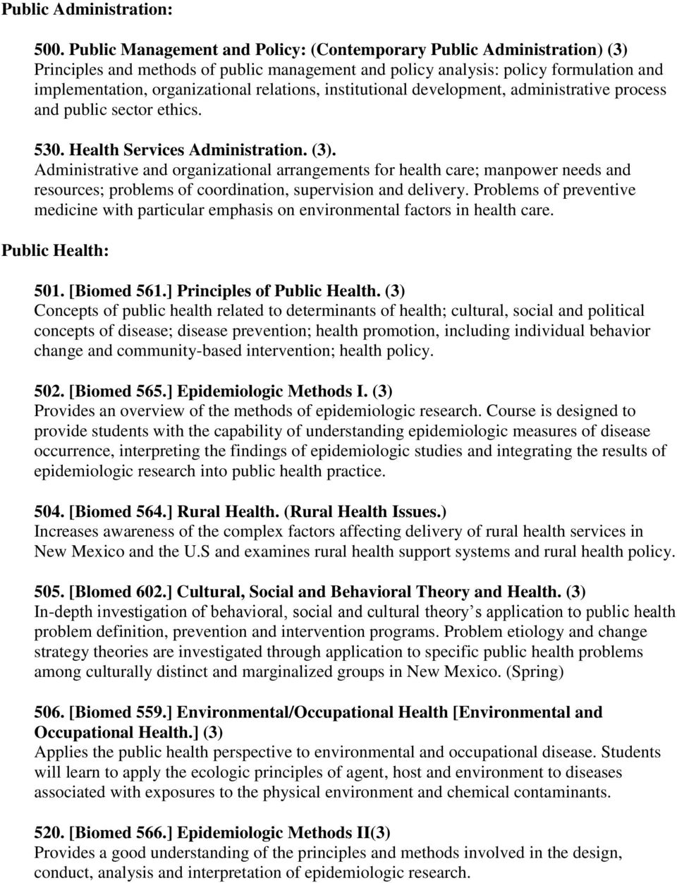 relations, institutional development, administrative process and public sector ethics. 530. Health Services Administration. (3).