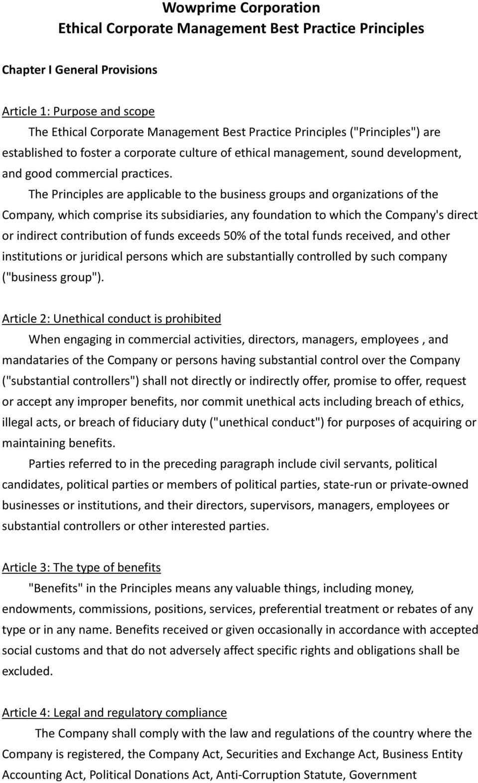 The Principles are applicable to the business groups and organizations of the Company, which comprise its subsidiaries, any foundation to which the Company's direct or indirect contribution of funds
