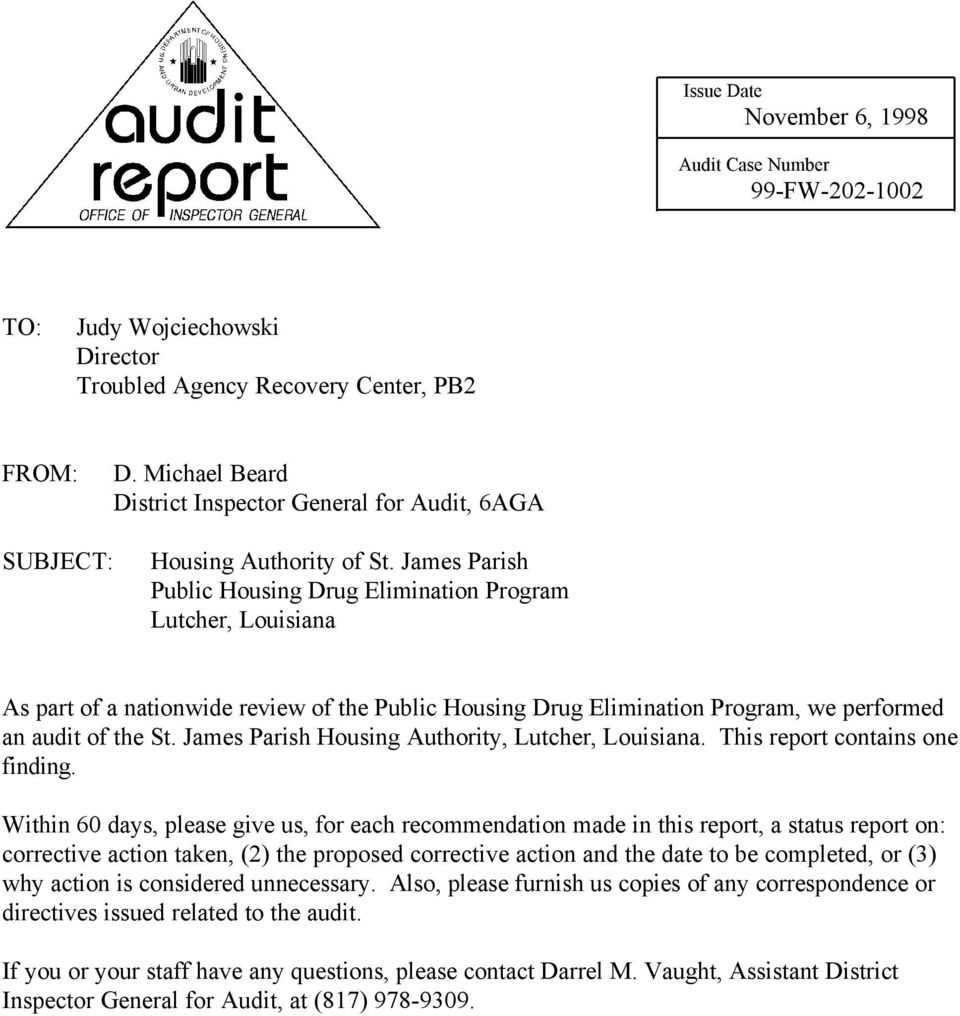James Parish Public Housing Drug Elimination Program Lutcher, Louisiana As part of a nationwide review of the Public Housing Drug Elimination Program, we performed an audit of the St.