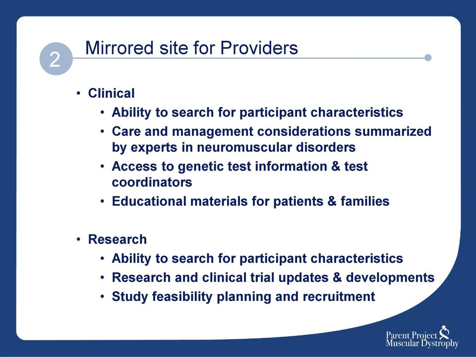 information & test coordinators Educational materials for patients & families Research Ability to search