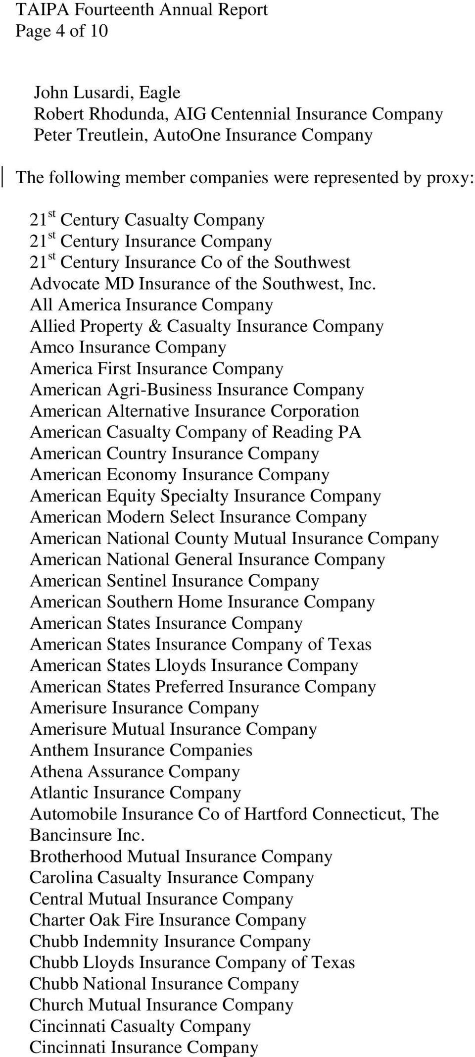 All America Insurance Company Allied Property & Casualty Insurance Company Amco Insurance Company America First Insurance Company American Agri-Business Insurance Company American Alternative