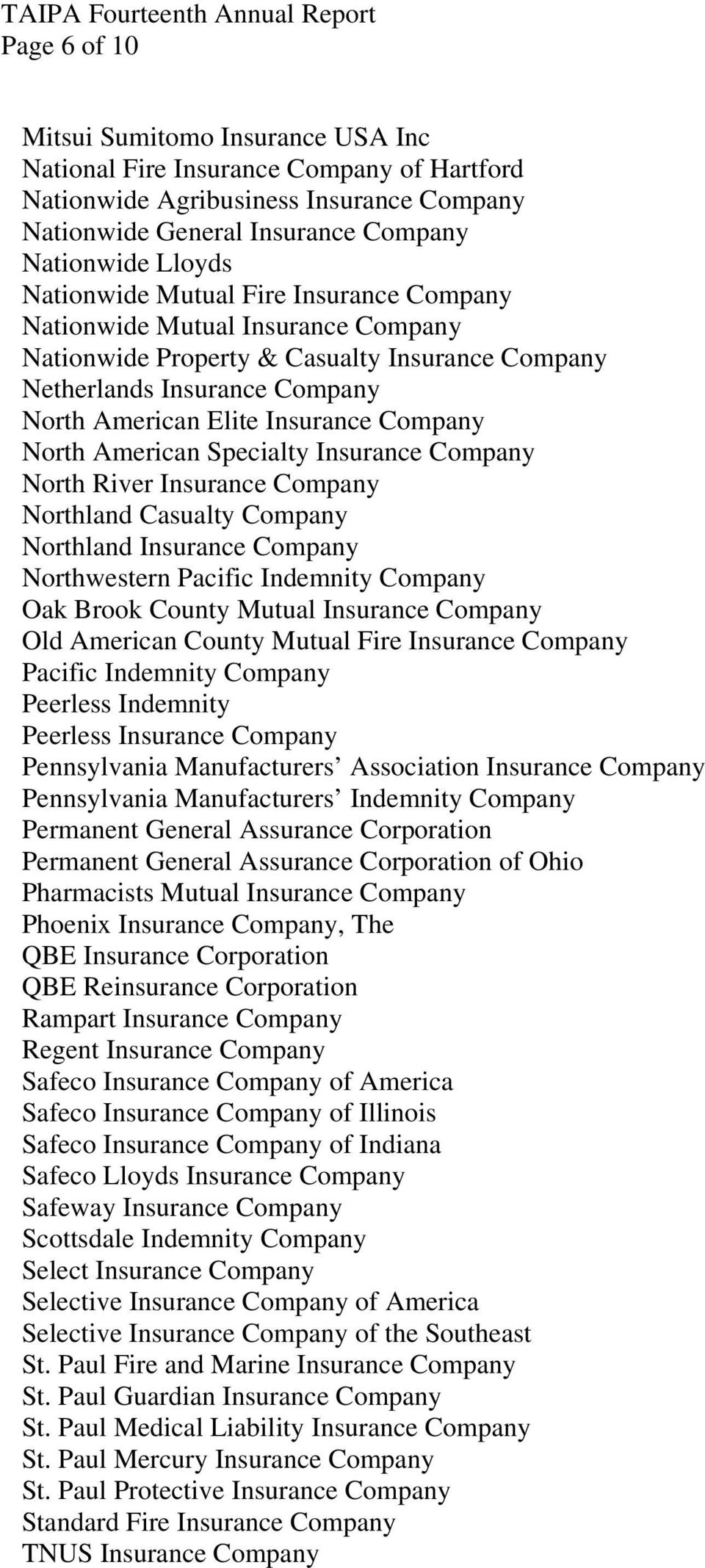 Specialty Insurance Company North River Insurance Company Northland Casualty Company Northland Insurance Company Northwestern Pacific Indemnity Company Oak Brook County Mutual Insurance Company Old