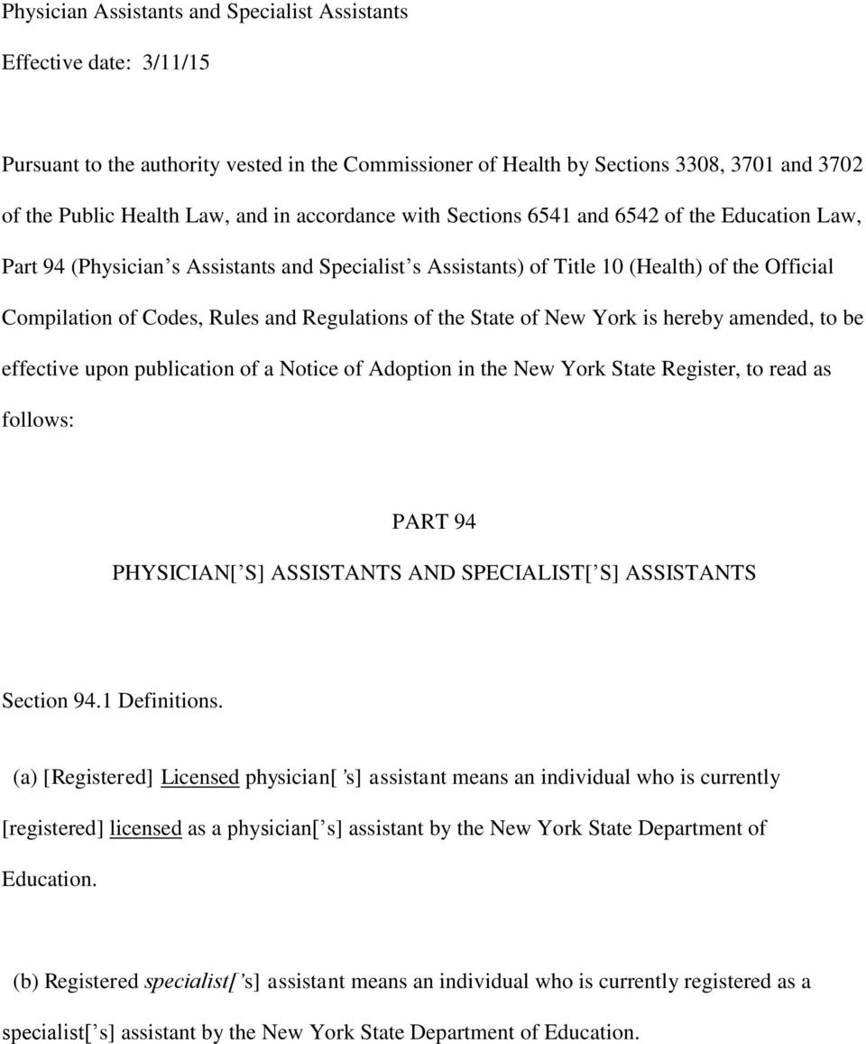 Regulations of the State of New York is hereby amended, to be effective upon publication of a Notice of Adoption in the New York State Register, to read as follows: PART 94 PHYSICIAN[ S] ASSISTANTS