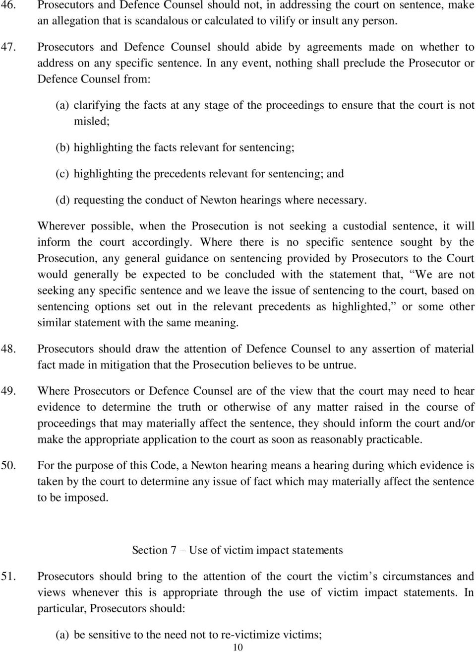 In any event, nothing shall preclude the Prosecutor or Defence Counsel from: (a) clarifying the facts at any stage of the proceedings to ensure that the court is not misled; (b) highlighting the