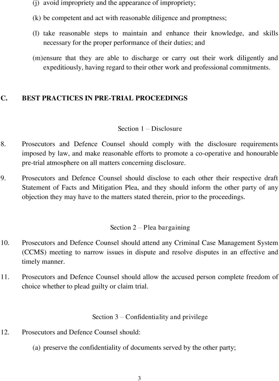 professional commitments. C. BEST PRACTICES IN PRE-TRIAL PROCEEDINGS Section 1 Disclosure 8.
