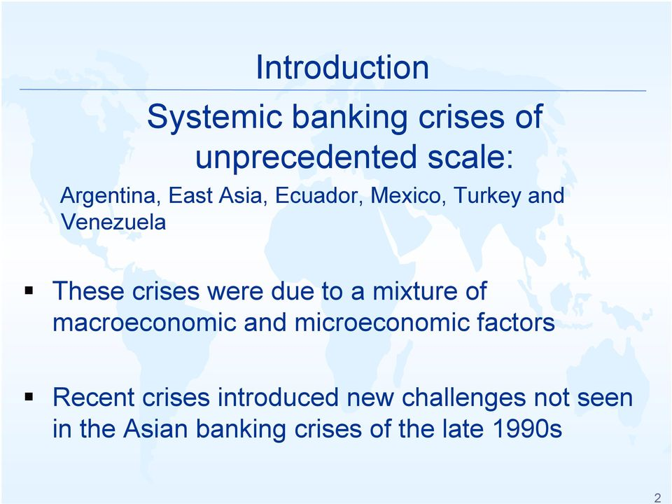 a mixture of macroeconomic and microeconomic factors Recent crises