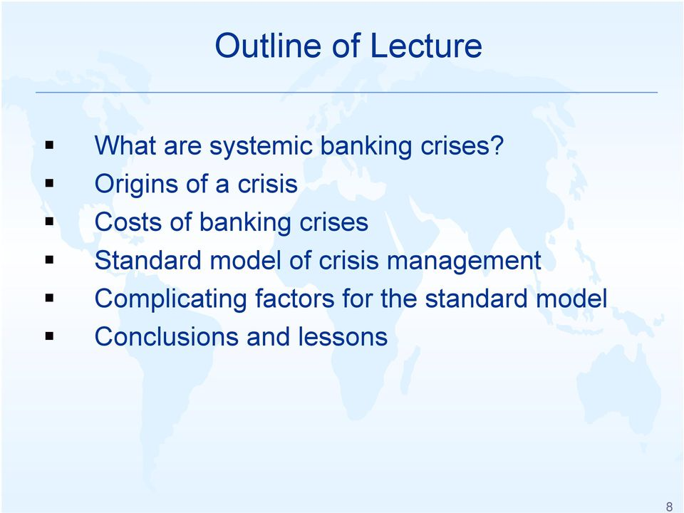 Origins of a crisis Costs of banking crises