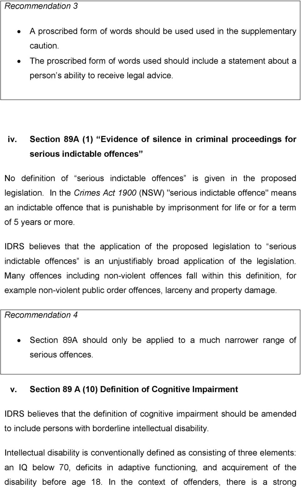 Section 89A (1) Evidence of silence in criminal proceedings for serious indictable offences No definition of serious indictable offences is given in the proposed legislation.