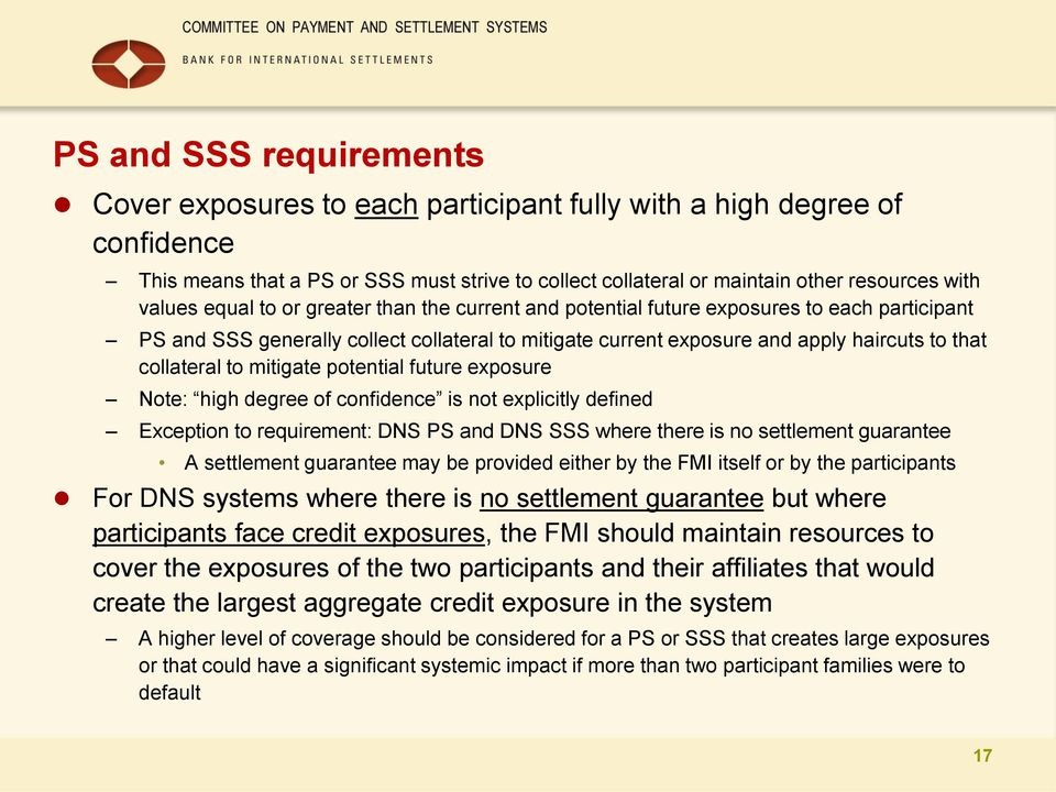 mitigate potential future exposure Note: high degree of confidence is not explicitly defined Exception to requirement: DNS S and DNS SSS where there is no settlement guarantee A settlement guarantee