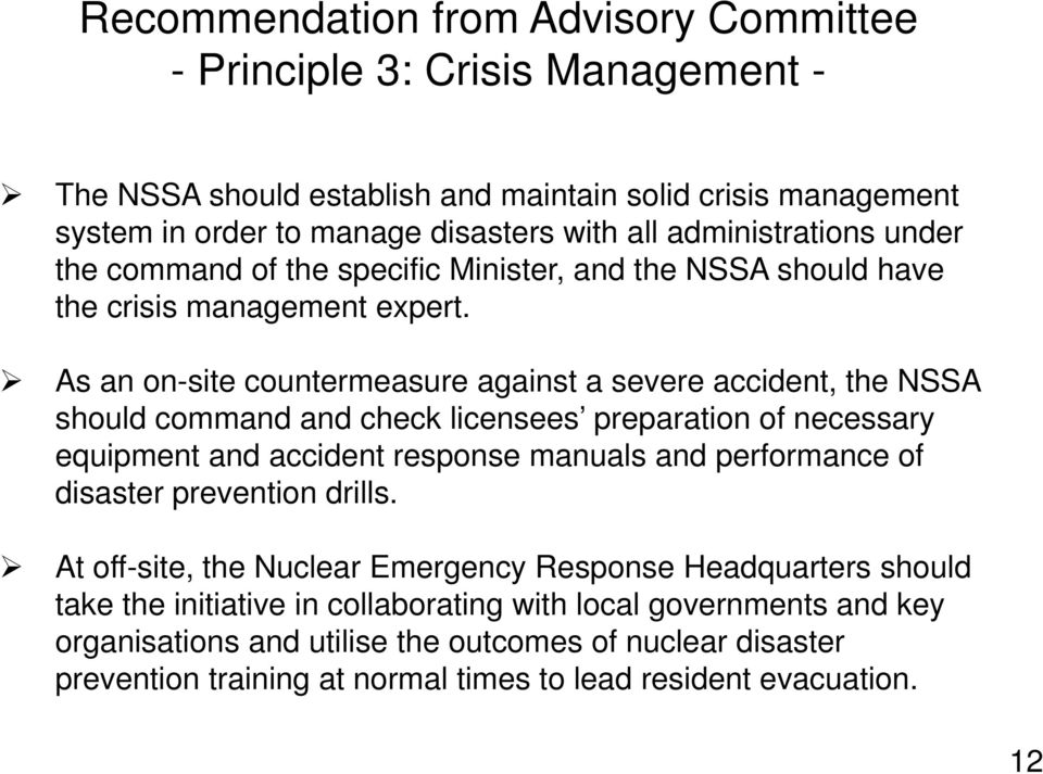 As an on-site countermeasure against a severe accident, the NSSA should command and check licensees preparation of necessary equipment and accident response manuals and performance of