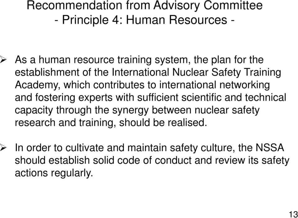 experts with sufficient scientific and technical capacity through the synergy between nuclear safety research and training, should be