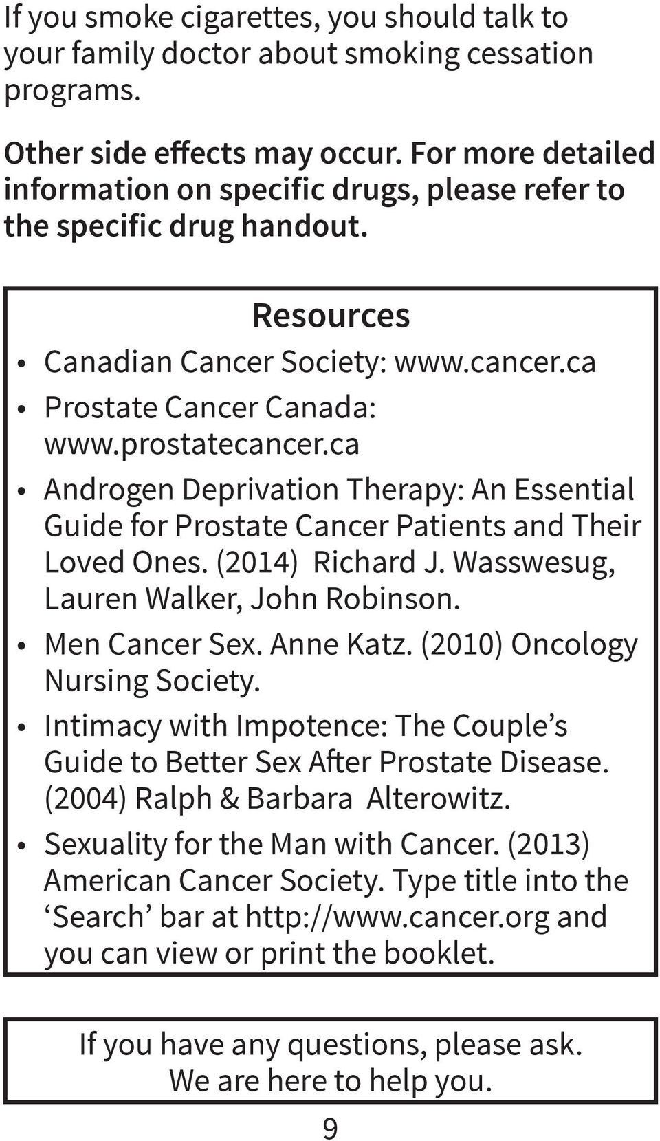 ca Androgen Deprivation Therapy: An Essential Guide for Prostate Cancer Patients and Their Loved Ones. (2014) Richard J. Wasswesug, Lauren Walker, John Robinson. Men Cancer Sex. Anne Katz.