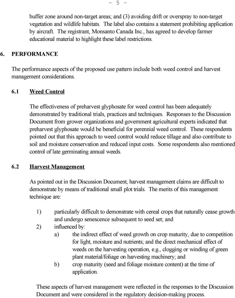 PERFORMANCE The performance aspects of the proposed use pattern include both weed control and harvest management considerations. 6.