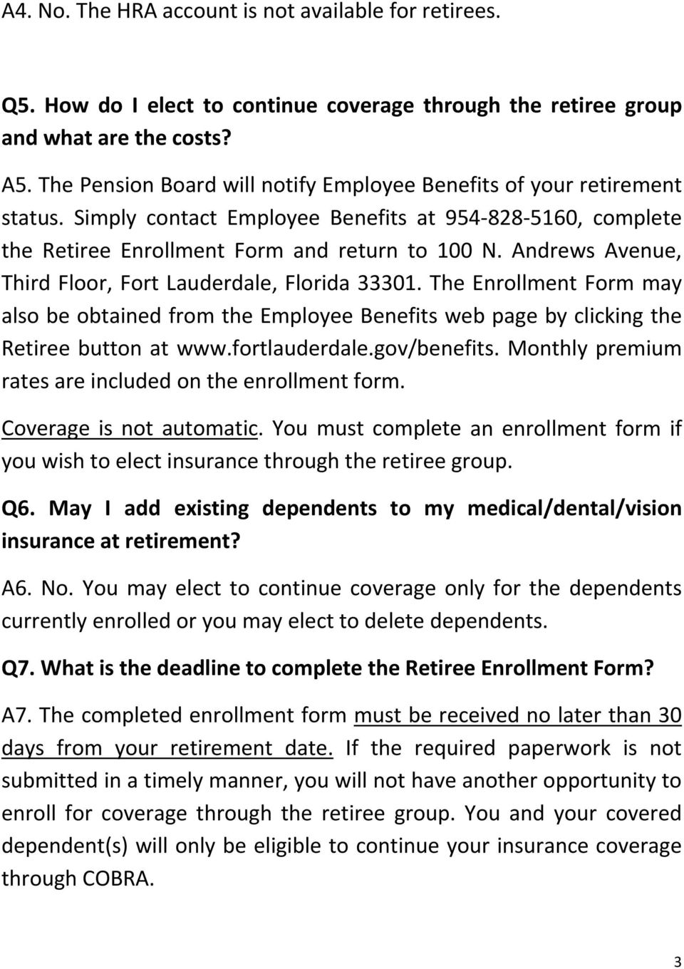 Andrews Avenue, Third Floor, Fort Lauderdale, Florida 33301. The Enrollment Form may also be obtained from the Employee Benefits web page by clicking the Retiree button at www.fortlauderdale.