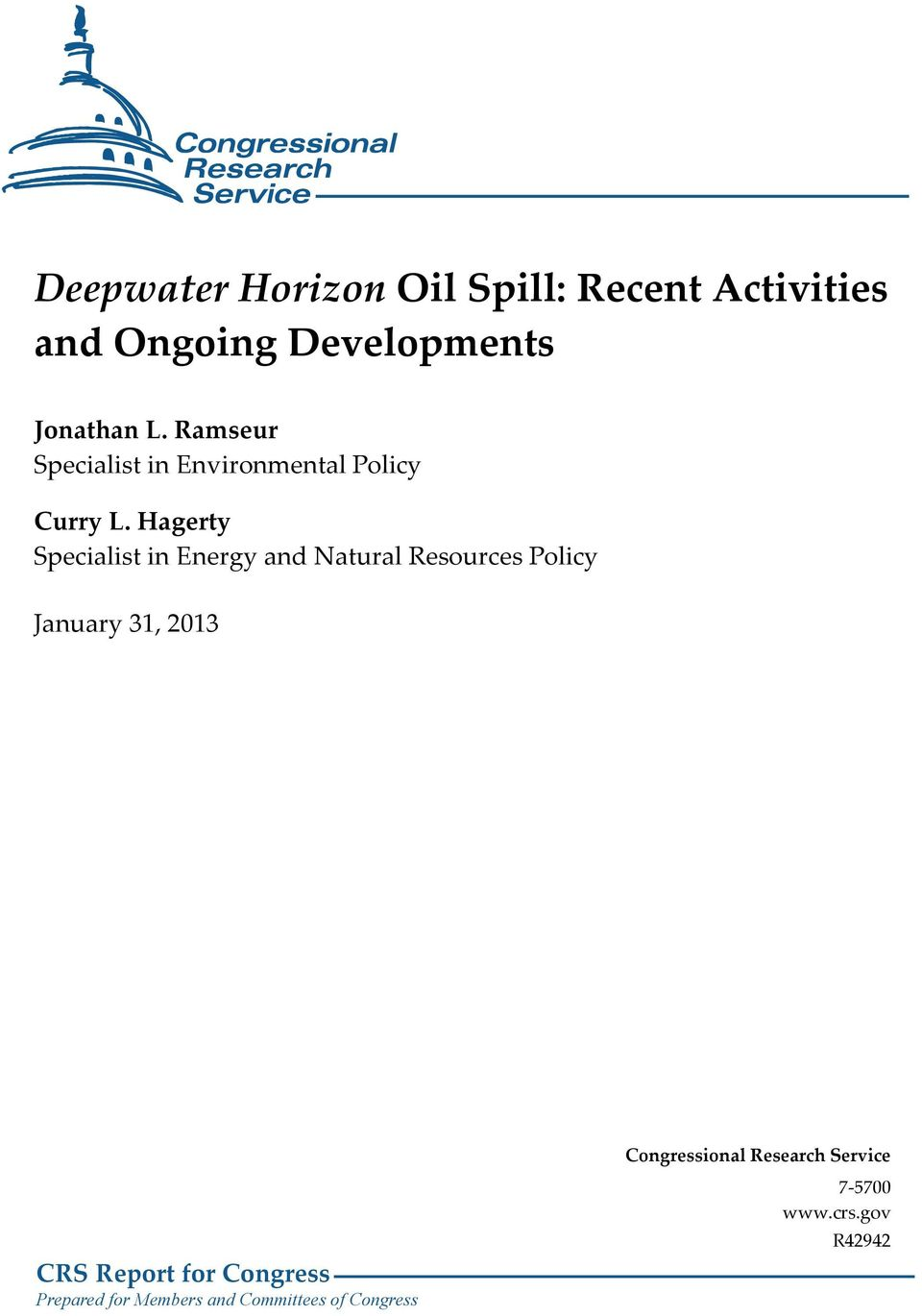 Hagerty Specialist in Energy and Natural Resources Policy January 31, 2013 CRS