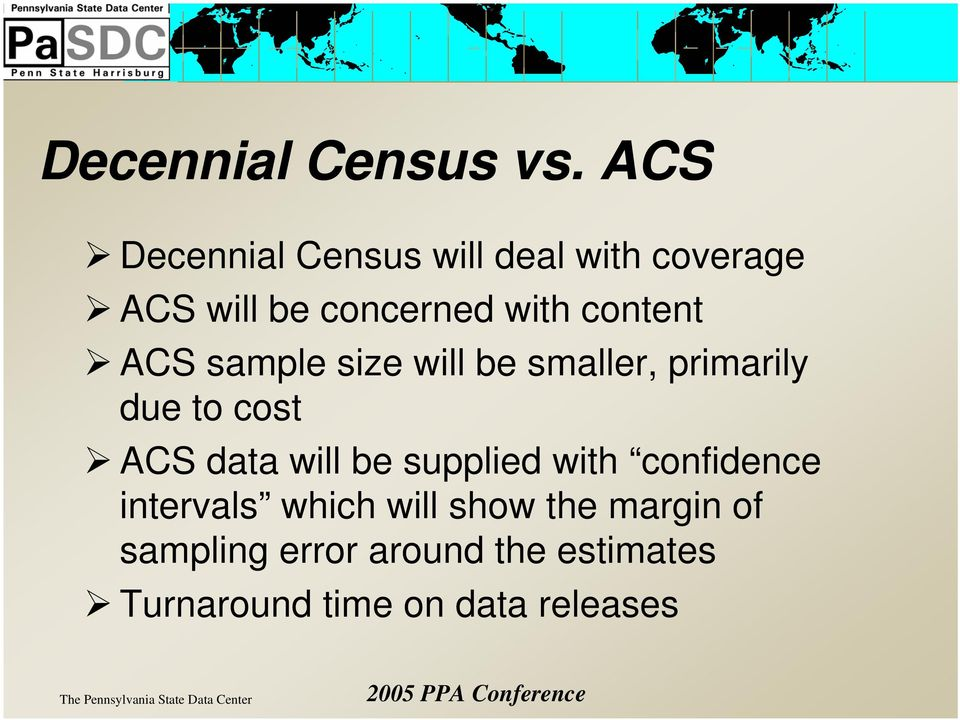 content ACS sample size will be smaller, primarily due to cost ACS data will