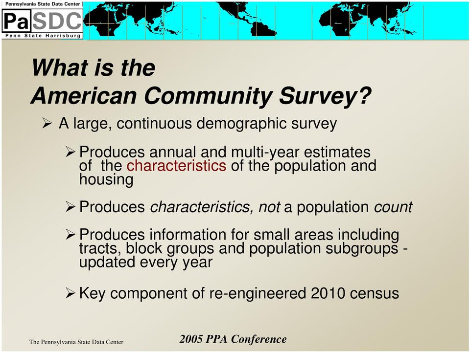 characteristics of the population and housing Produces characteristics, not a population count