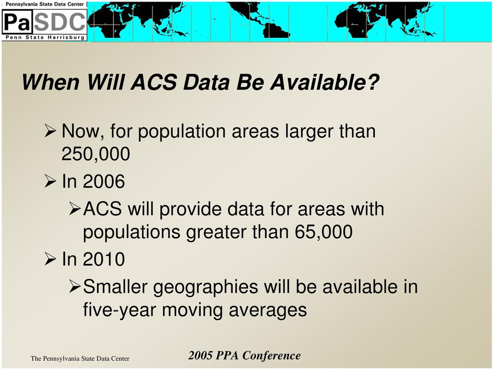 will provide data for areas with populations greater than