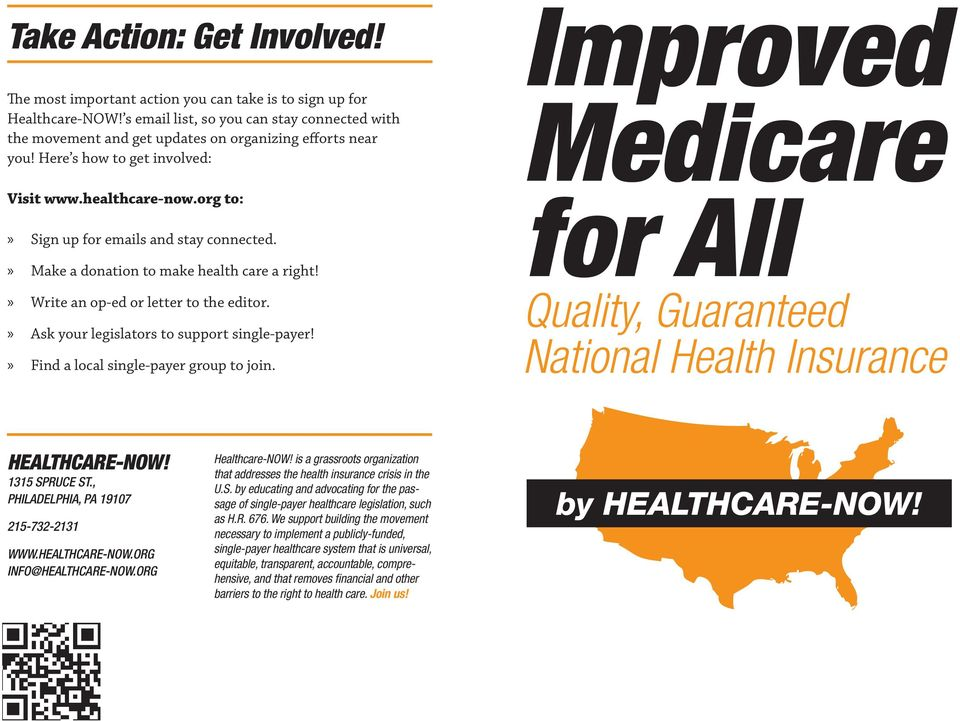 org to: Sign up for emails and stay connected. Make a donation to make health care a right! Write an op-ed or letter to the editor. Ask your legislators to support single-payer!