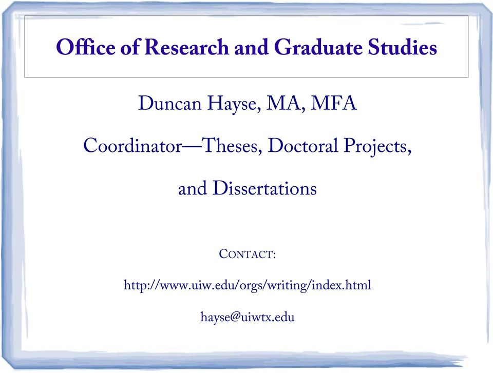 Projects, and Dissertations CONTACT: