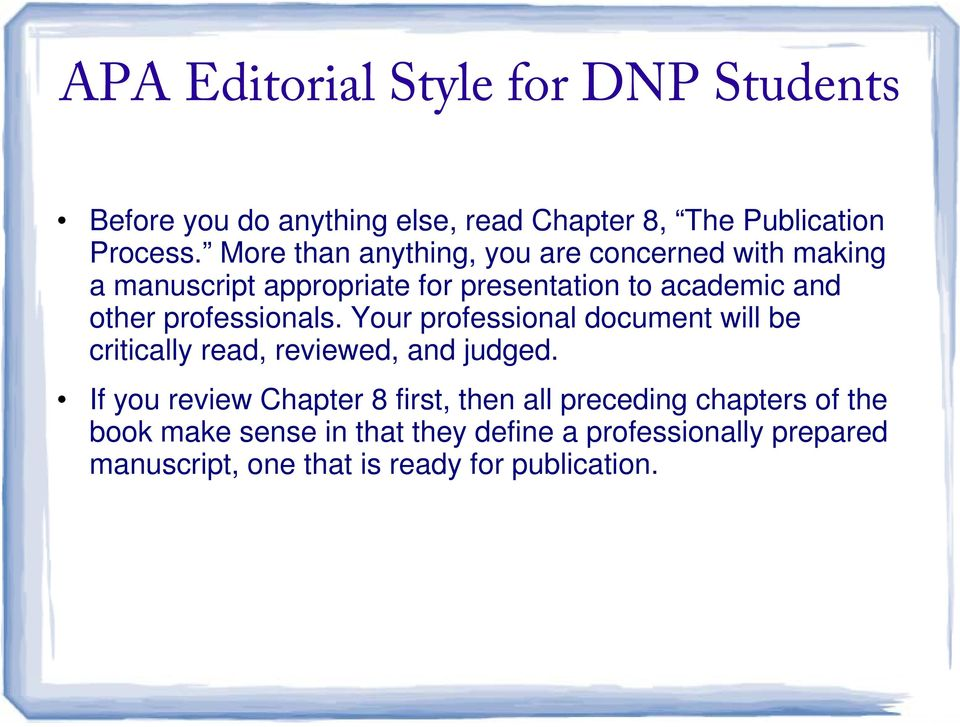other professionals. Your professional document will be critically read, reviewed, and judged.