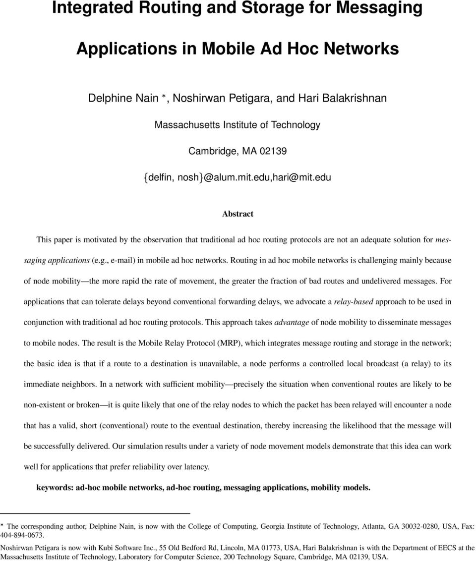 Routing in ad hoc mobile networks is challenging mainly because of node mobility the more rapid the rate of movement, the greater the fraction of bad routes and undelivered messages.